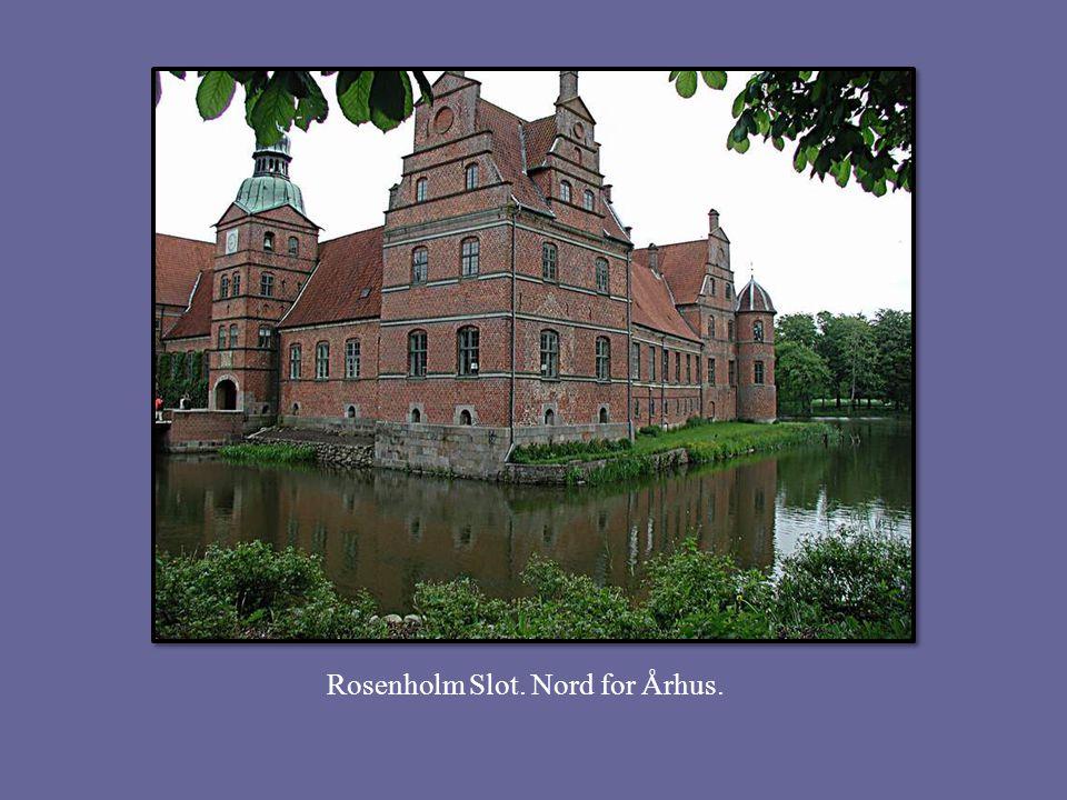 Rosenholm Slot. Nord for Århus.