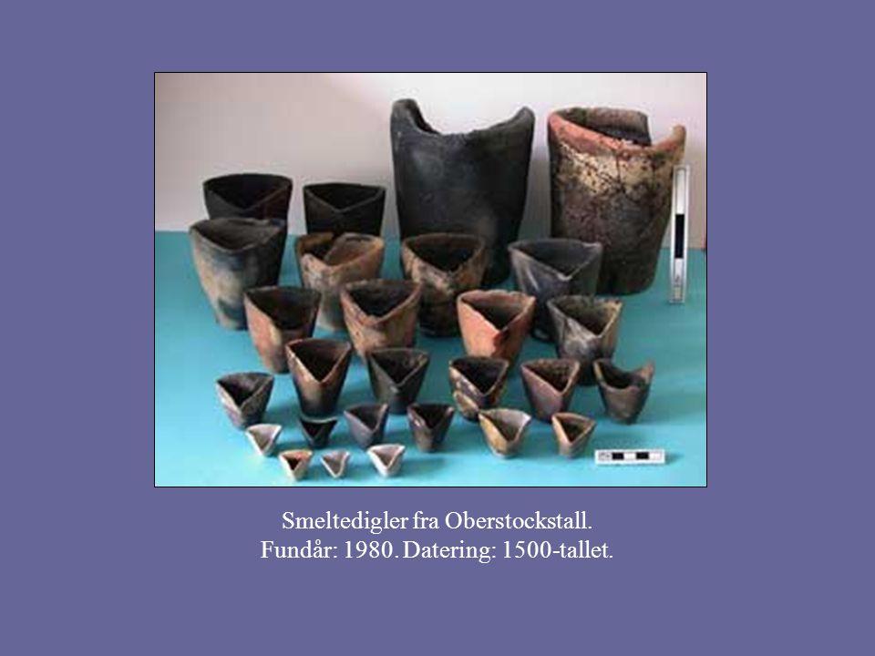 Smeltedigler fra Oberstockstall. Fundår: 1980. Datering: 1500-tallet.