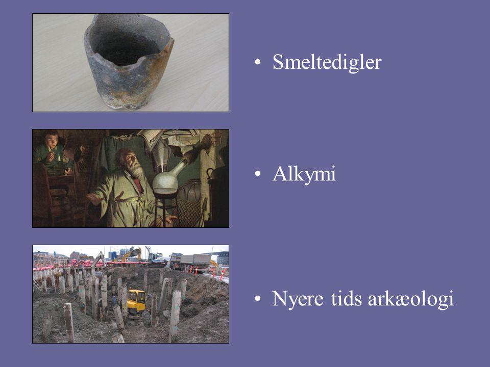 Smeltedigler Alkymi Nyere tids arkæologi