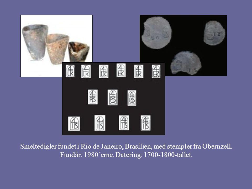 Smeltedigler fundet i Rio de Janeiro, Brasilien, med stempler fra Obernzell.