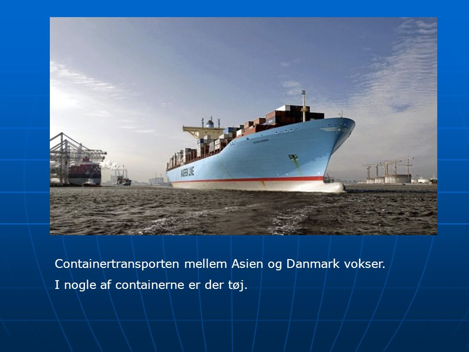 Containertransporten mellem Asien og Danmark vokser.