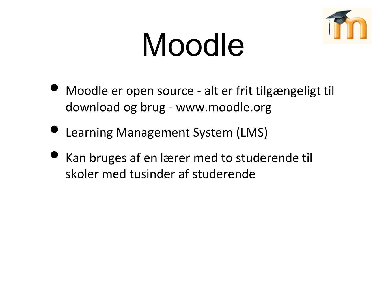 Moodle Moodle er open source - alt er frit tilgængeligt til download og brug - www.moodle.org. Learning Management System (LMS)
