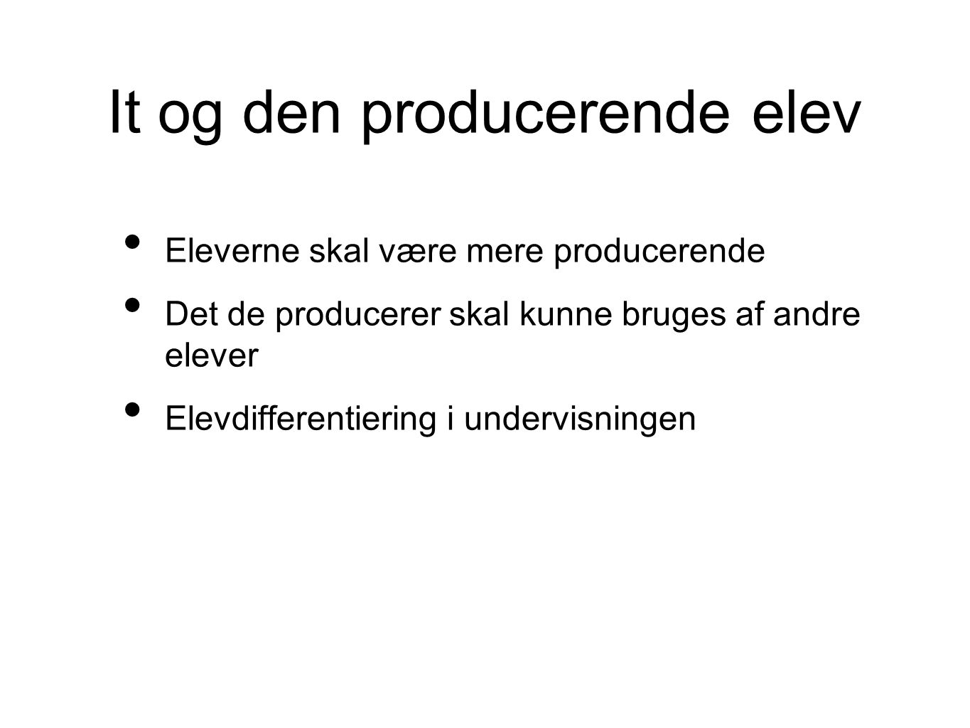 It og den producerende elev