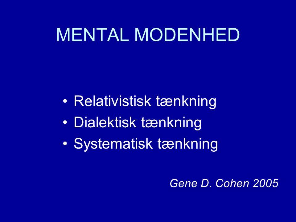 MENTAL MODENHED Relativistisk tænkning Dialektisk tænkning