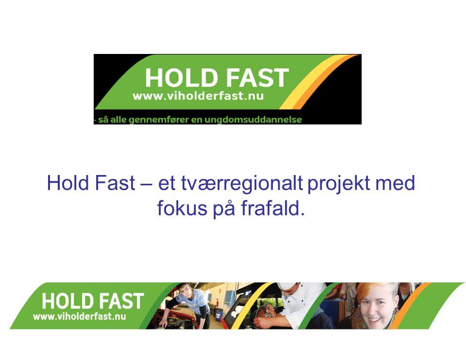 Hold Fast – et tværregionalt projekt med fokus på frafald.
