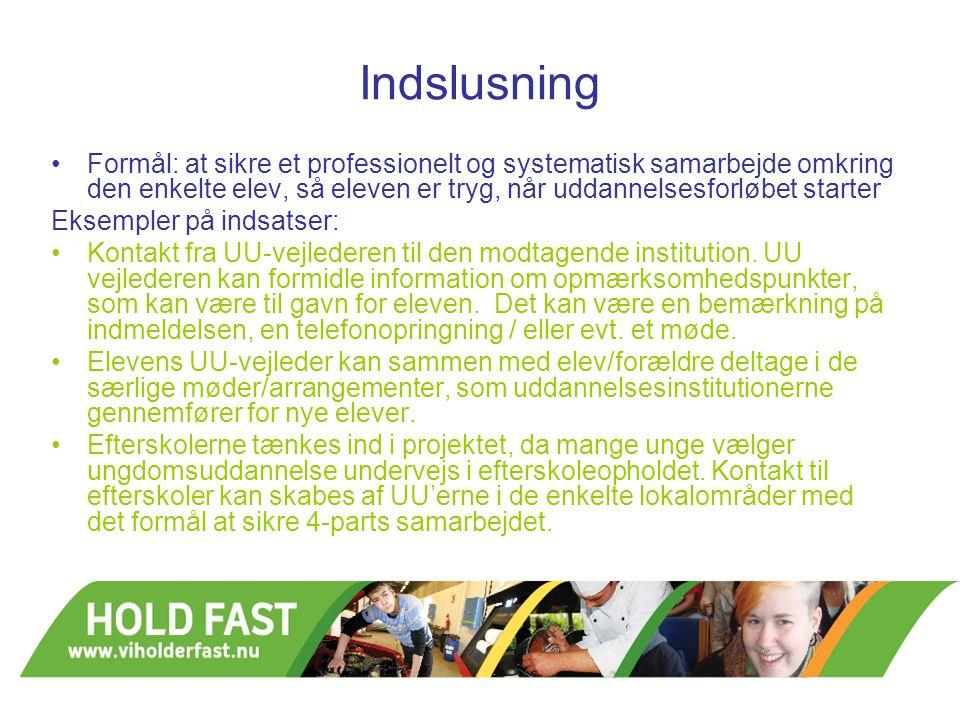 Indslusning Formål: at sikre et professionelt og systematisk samarbejde omkring den enkelte elev, så eleven er tryg, når uddannelsesforløbet starter.