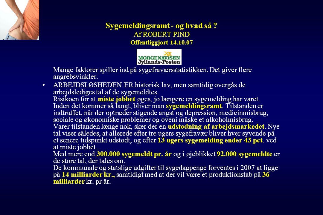 Sygemeldingsramt - og hvad så Af ROBERT PIND Offentliggjort 14.10.07