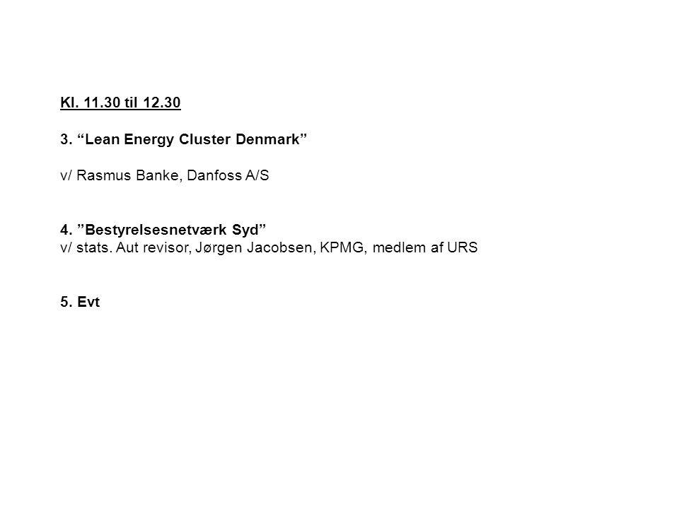 Kl. 11.30 til 12.30 3. Lean Energy Cluster Denmark