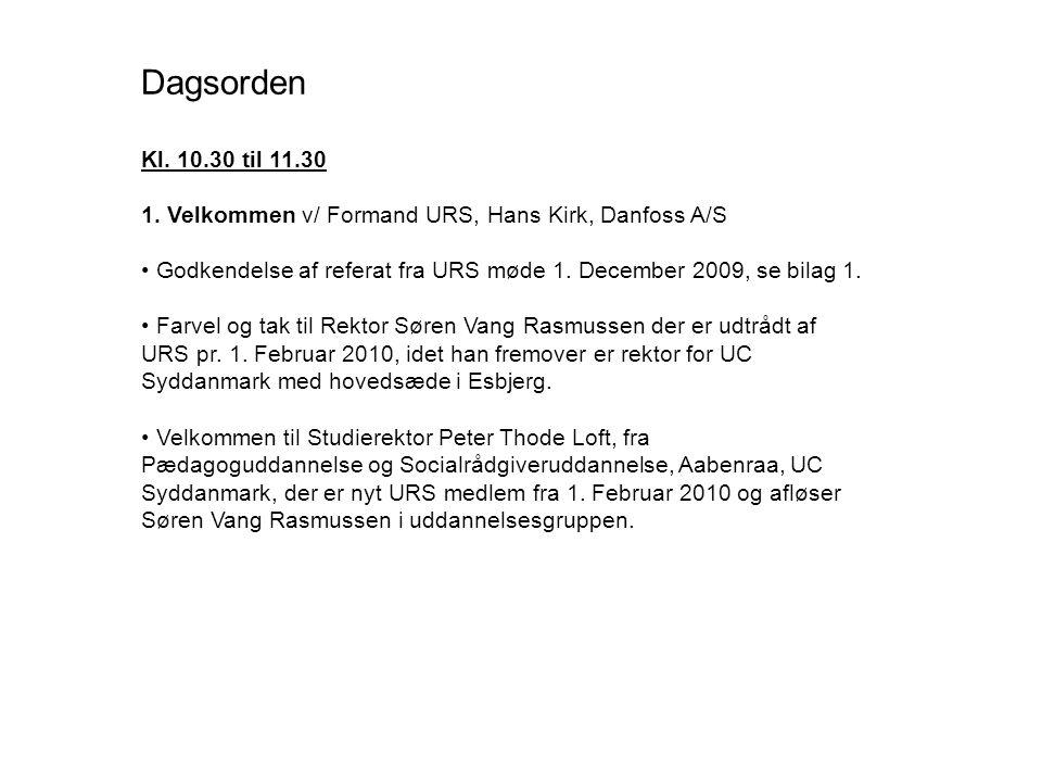Dagsorden Kl. 10.30 til 11.30. 1. Velkommen v/ Formand URS, Hans Kirk, Danfoss A/S.
