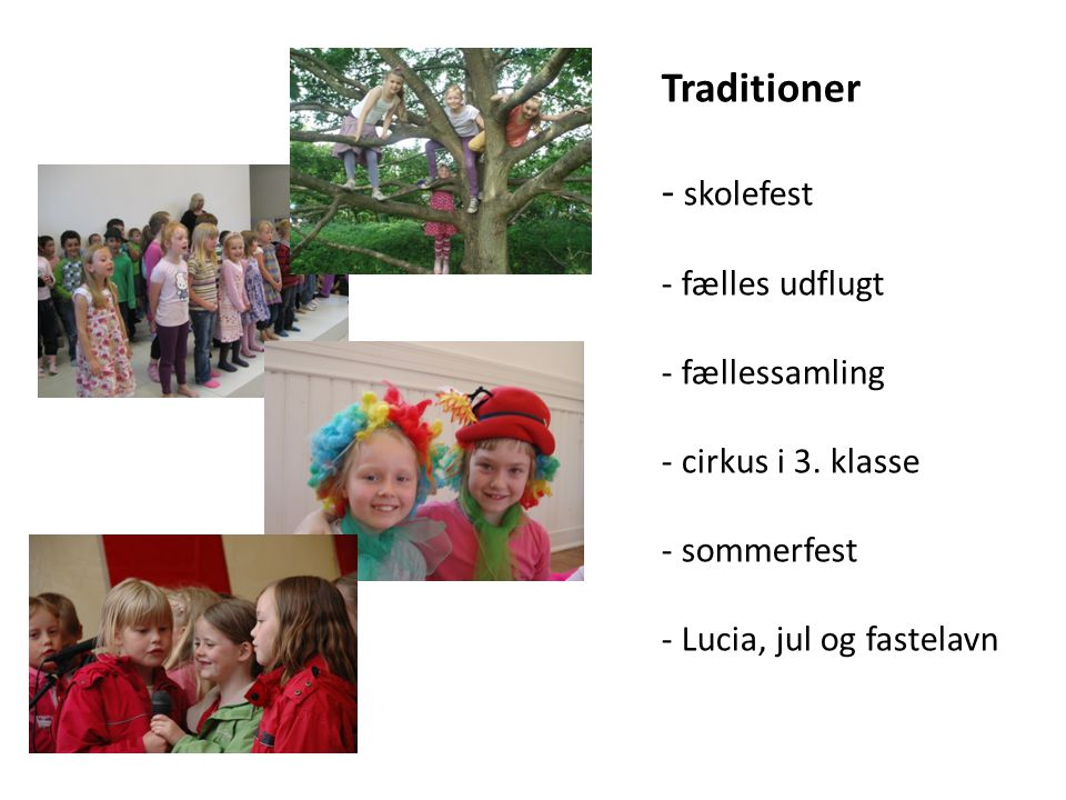Traditioner - skolefest - fælles udflugt - fællessamling - cirkus i 3