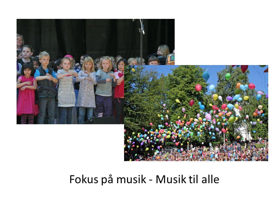Fokus på musik - Musik til alle