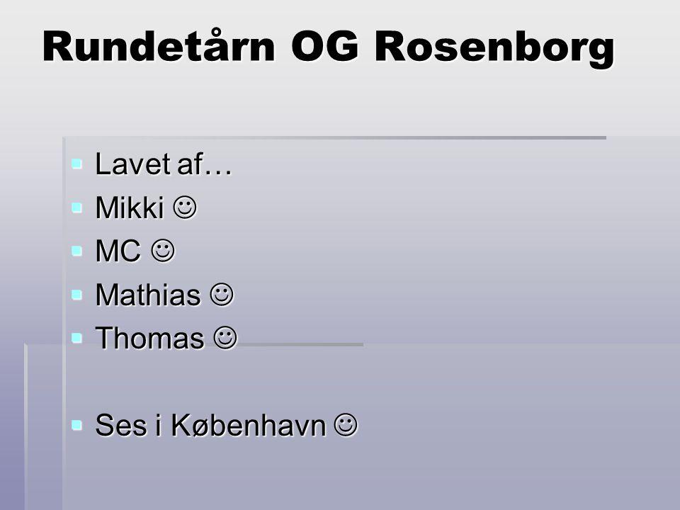 Rundetårn OG Rosenborg