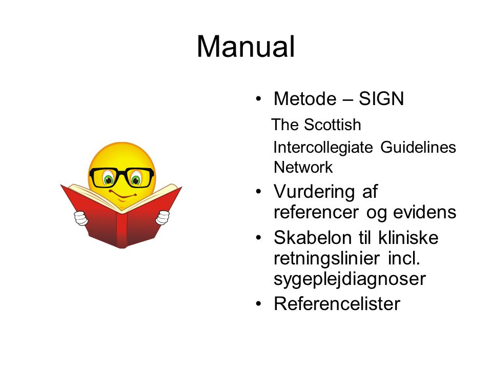 Manual Metode – SIGN The Scottish Vurdering af referencer og evidens