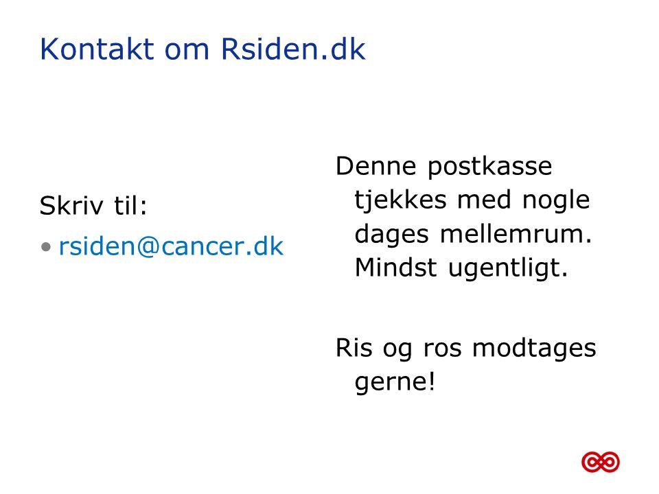 Kontakt om Rsiden.dk Skriv til: rsiden@cancer.dk.