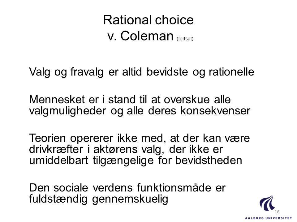 Rational choice v. Coleman (fortsat)
