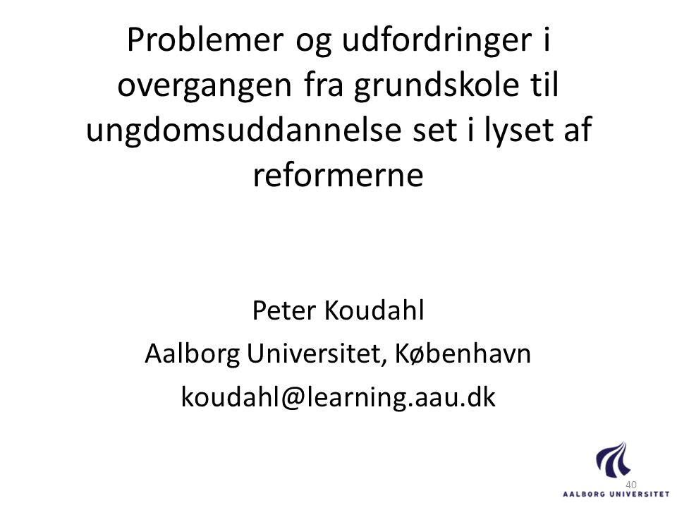 Peter Koudahl Aalborg Universitet, København koudahl@learning.aau.dk