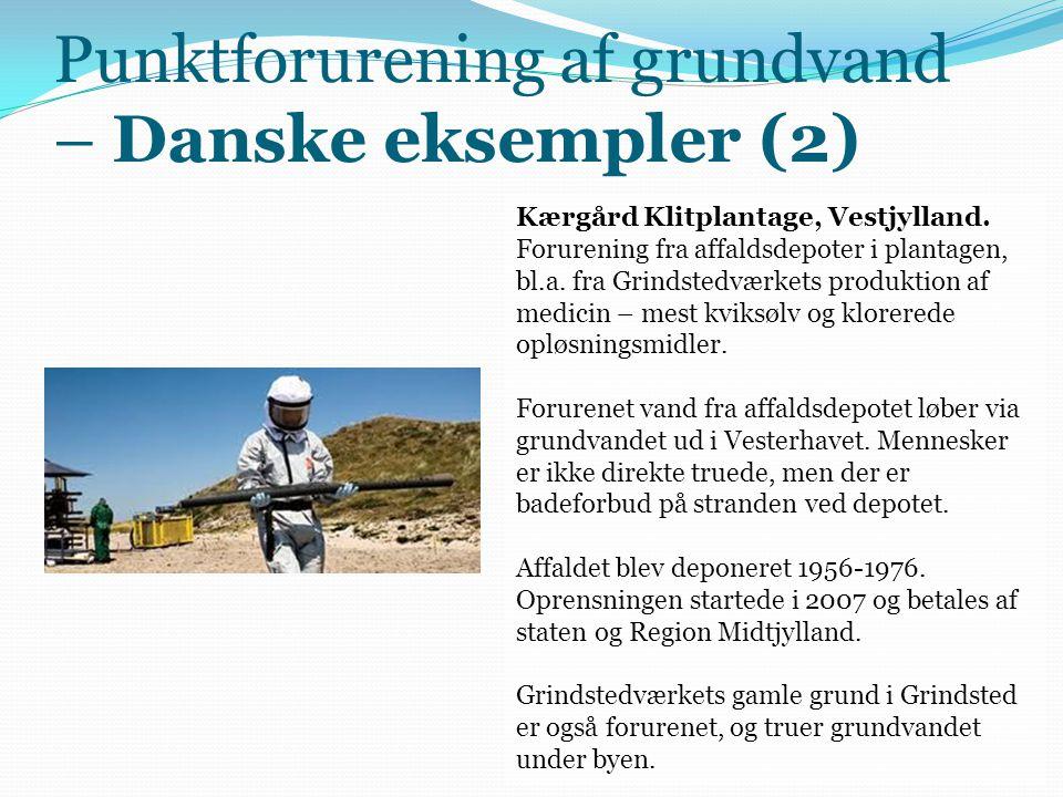 Punktforurening af grundvand – Danske eksempler (2)