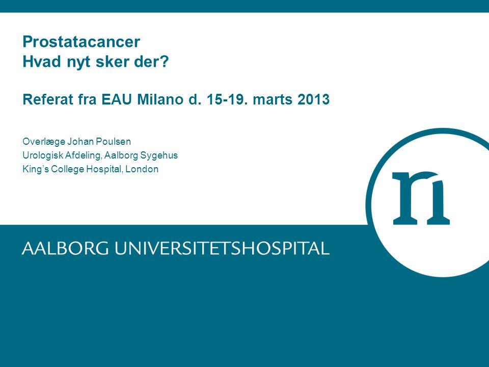 Prostatacancer Hvad nyt sker der. Referat fra EAU Milano d. 15-19