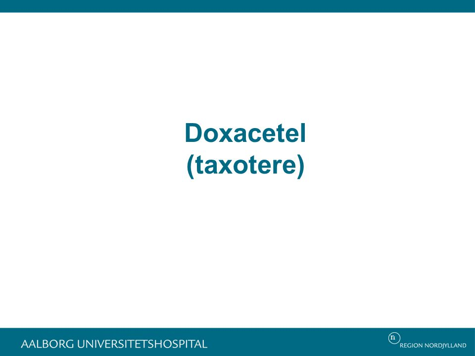 Doxacetel (taxotere)