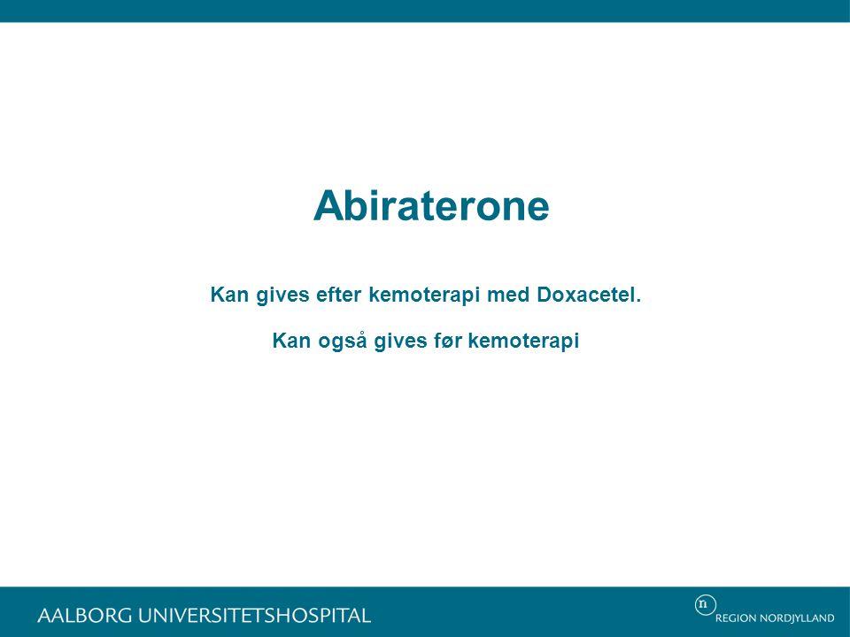 Abiraterone Kan gives efter kemoterapi med Doxacetel