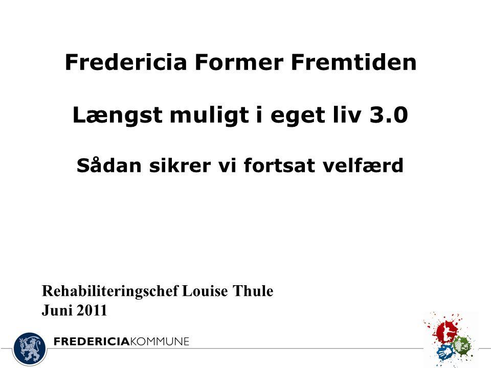 Fredericia Former Fremtiden Længst muligt i eget liv 3.0