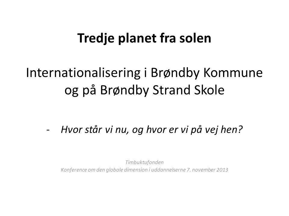 Tredje planet fra solen Internationalisering i Brøndby Kommune og på Brøndby Strand Skole