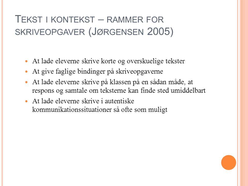 Tekst i kontekst – rammer for skriveopgaver (Jørgensen 2005)