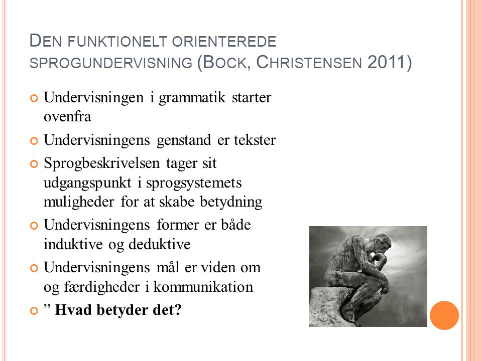 Den funktionelt orienterede sprogundervisning (Bock, Christensen 2011)