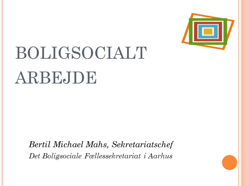 boligsocialt arbejde Bertil Michael Mahs, Sekretariatschef