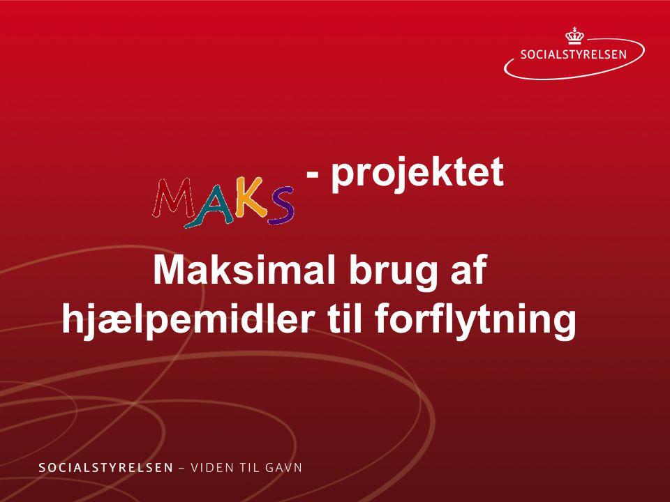 - projektet Maksimal brug af hjælpemidler til forflytning