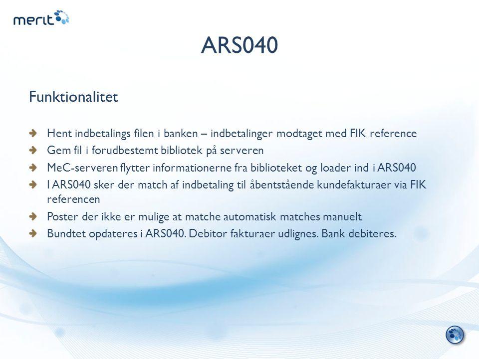ARS040 Funktionalitet. Hent indbetalings filen i banken – indbetalinger modtaget med FIK reference.