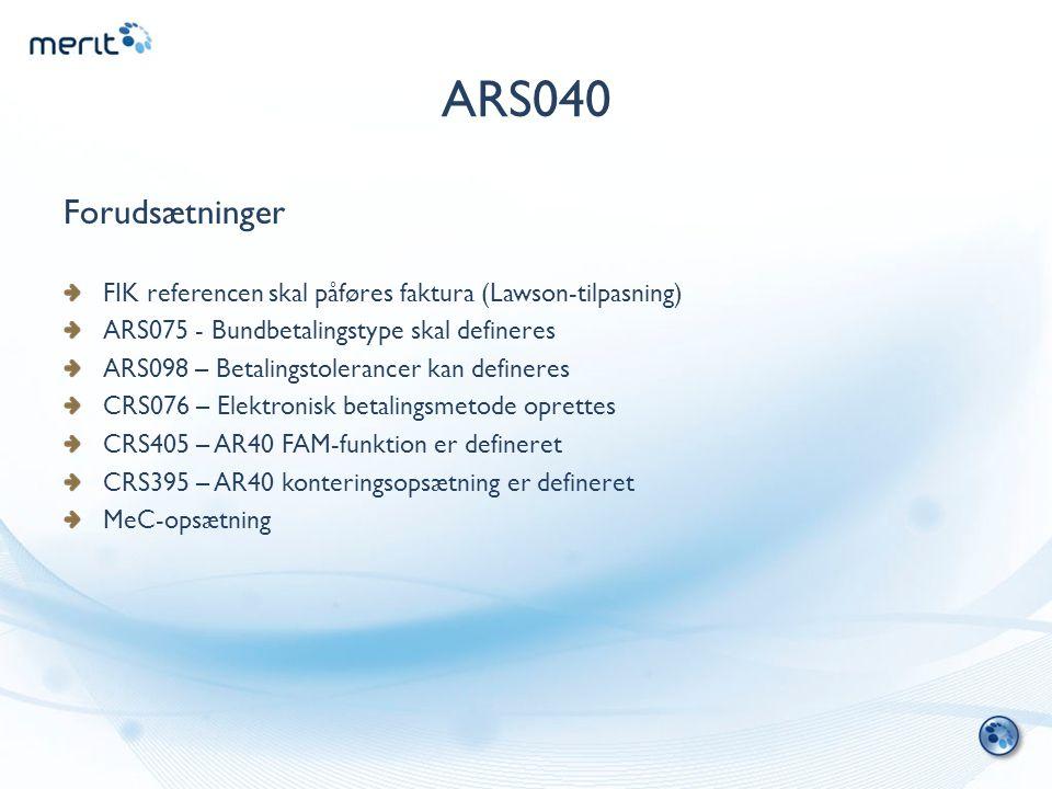 ARS040 Forudsætninger. FIK referencen skal påføres faktura (Lawson-tilpasning) ARS075 - Bundbetalingstype skal defineres.