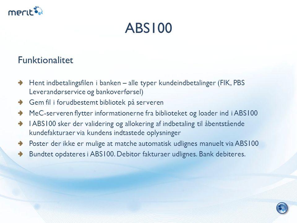 ABS100 Funktionalitet. Hent indbetalingsfilen i banken – alle typer kundeindbetalinger (FIK, PBS Leverandørservice og bankoverførsel)