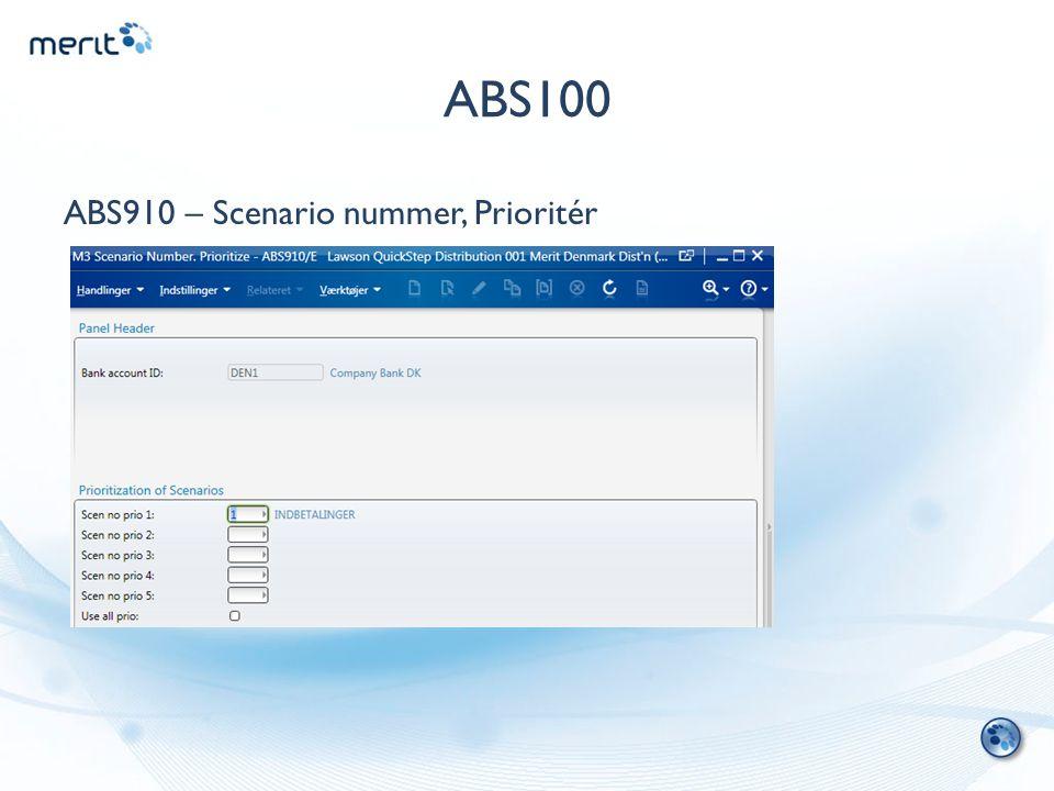 ABS100 ABS910 – Scenario nummer, Prioritér