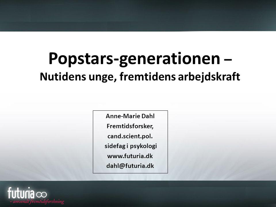 Popstars-generationen – Nutidens unge, fremtidens arbejdskraft