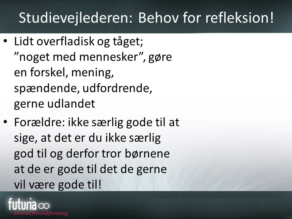 Studievejlederen: Behov for refleksion!