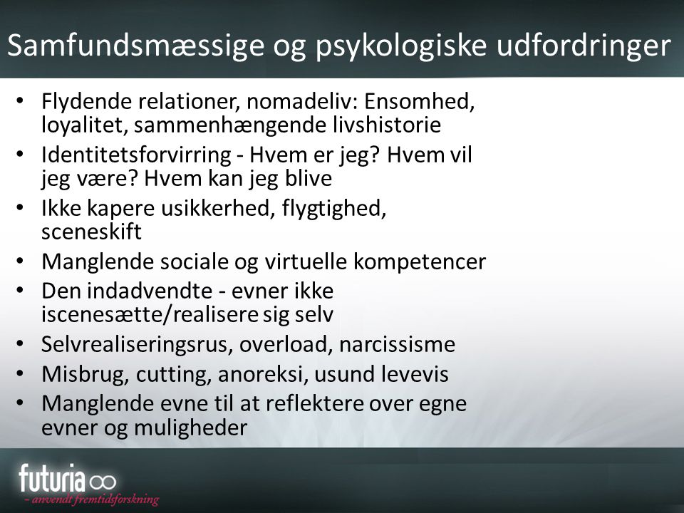 Samfundsmæssige og psykologiske udfordringer