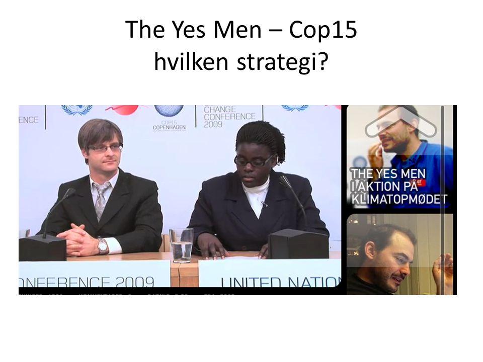 The Yes Men – Cop15 hvilken strategi