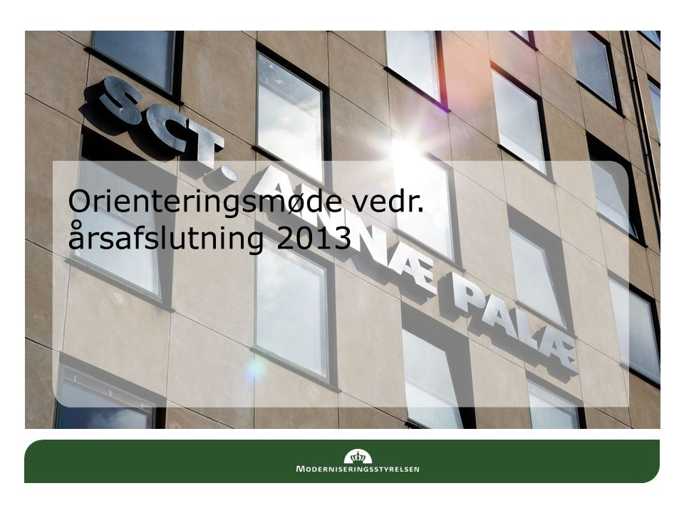 Orienteringsmøde vedr. årsafslutning 2013