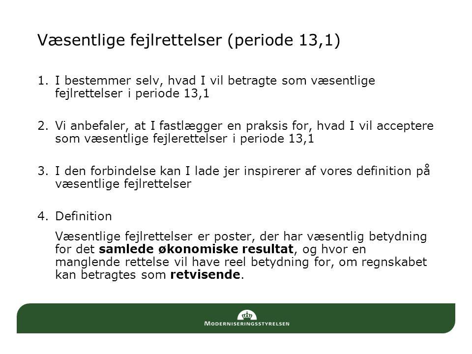 Væsentlige fejlrettelser (periode 13,1)