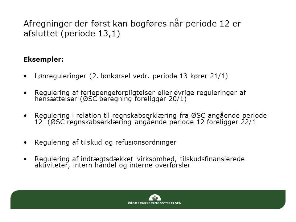Afregninger der først kan bogføres når periode 12 er afsluttet (periode 13,1)