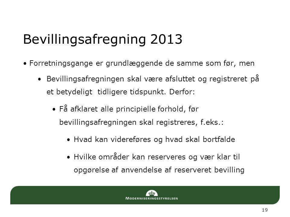 Bevillingsafregning 2013 Forretningsgange er grundlæggende de samme som før, men.