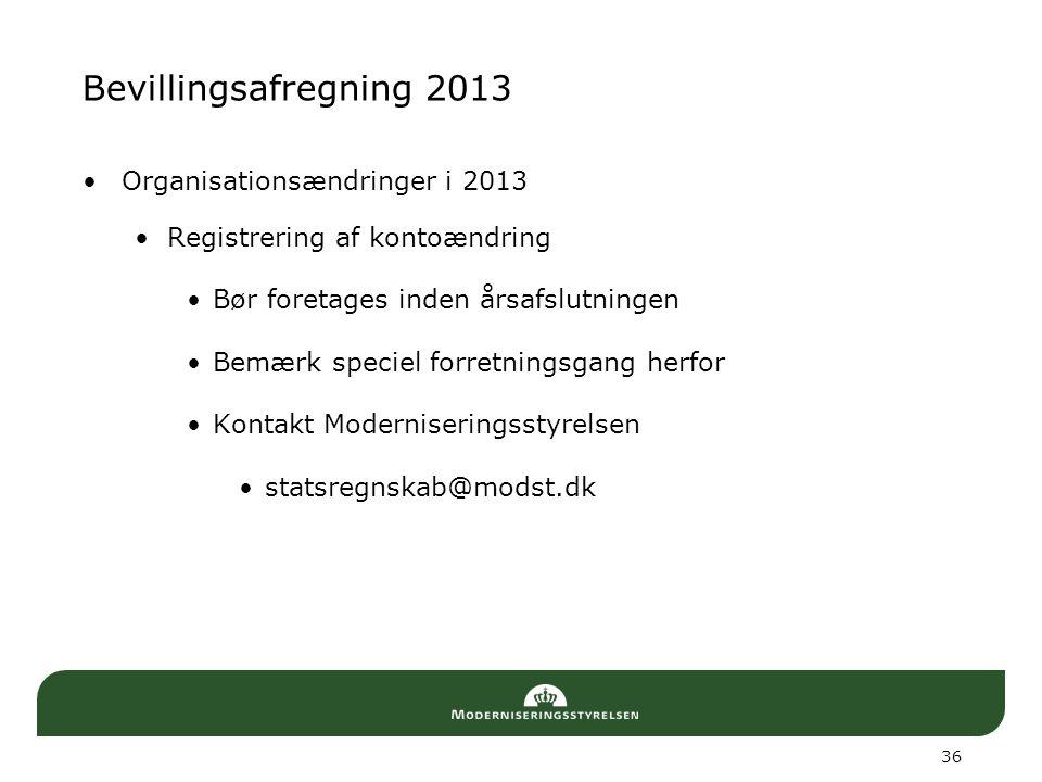 Bevillingsafregning 2013 Organisationsændringer i 2013
