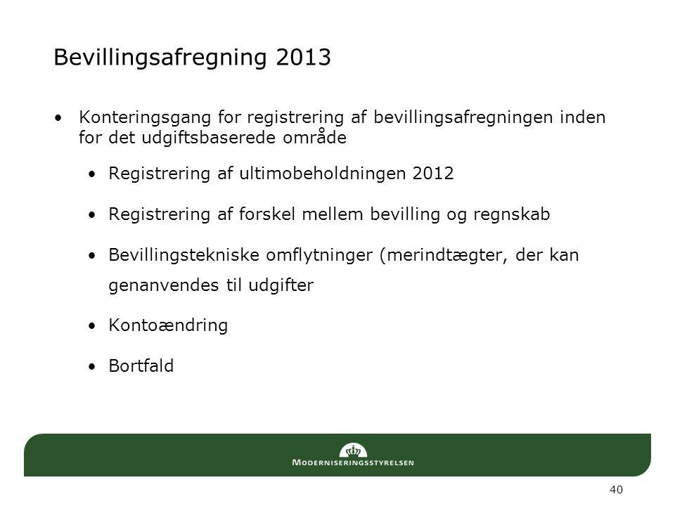 Bevillingsafregning 2013 Konteringsgang for registrering af bevillingsafregningen inden for det udgiftsbaserede område.