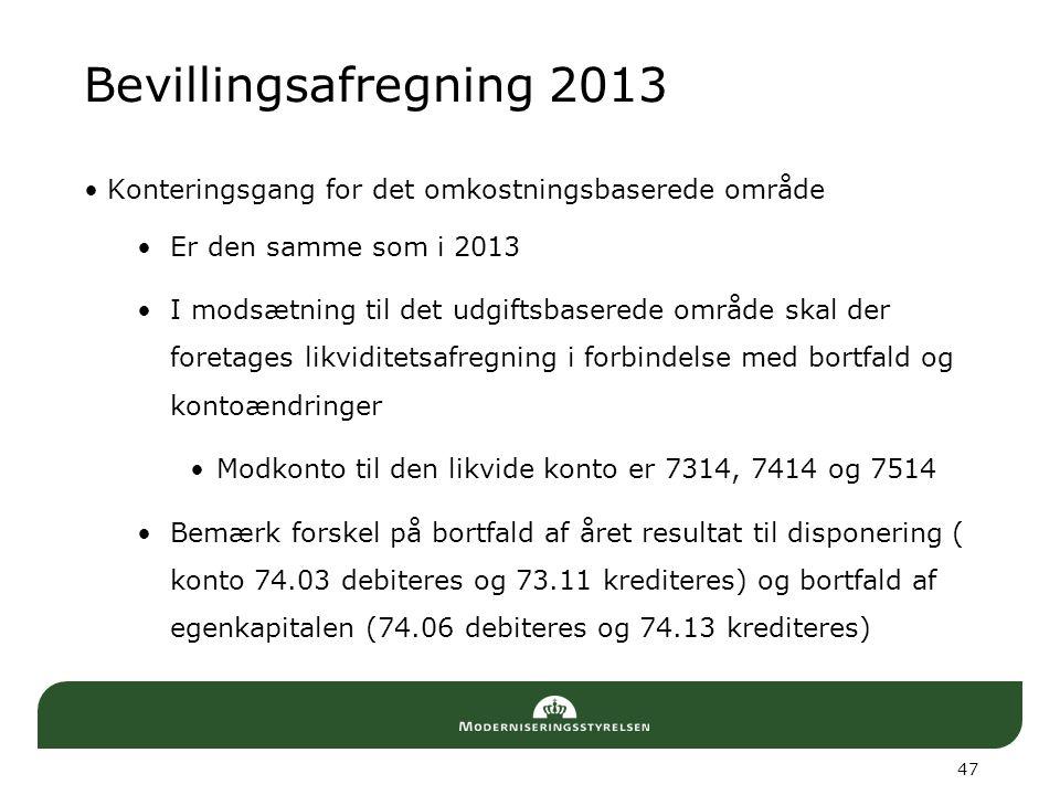 Bevillingsafregning 2013 Konteringsgang for det omkostningsbaserede område. Er den samme som i 2013.