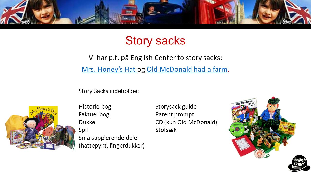 Story sacks Vi har p.t. på English Center to story sacks: