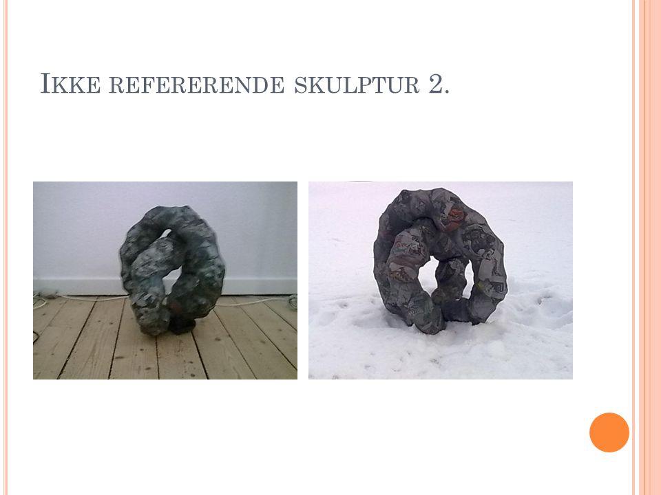 Ikke refererende skulptur 2.