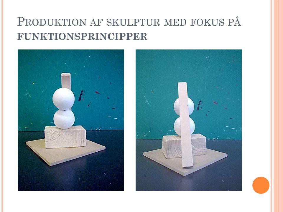 Produktion af skulptur med fokus på funktionsprincipper