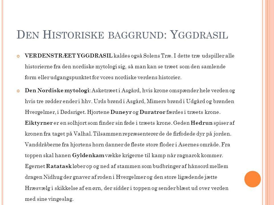 Den Historiske baggrund: Yggdrasil