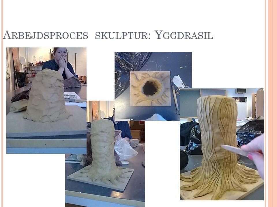 Arbejdsproces skulptur: Yggdrasil